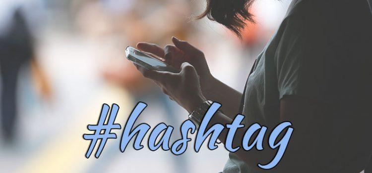 Cum să folosești corect un hashtag