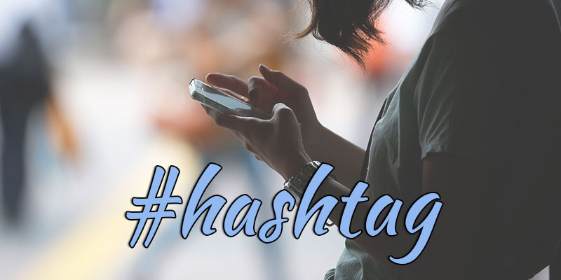 cum folosesti corect un hashtag